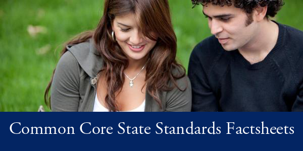 Common Core State Standards Fact Sheets