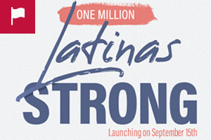 One Million Latinas Strong