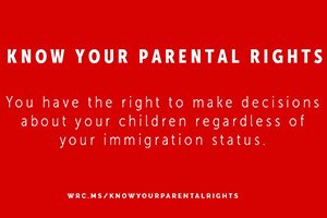Know Your Parental Rights If You Are Arrested by ICE Inside the United States